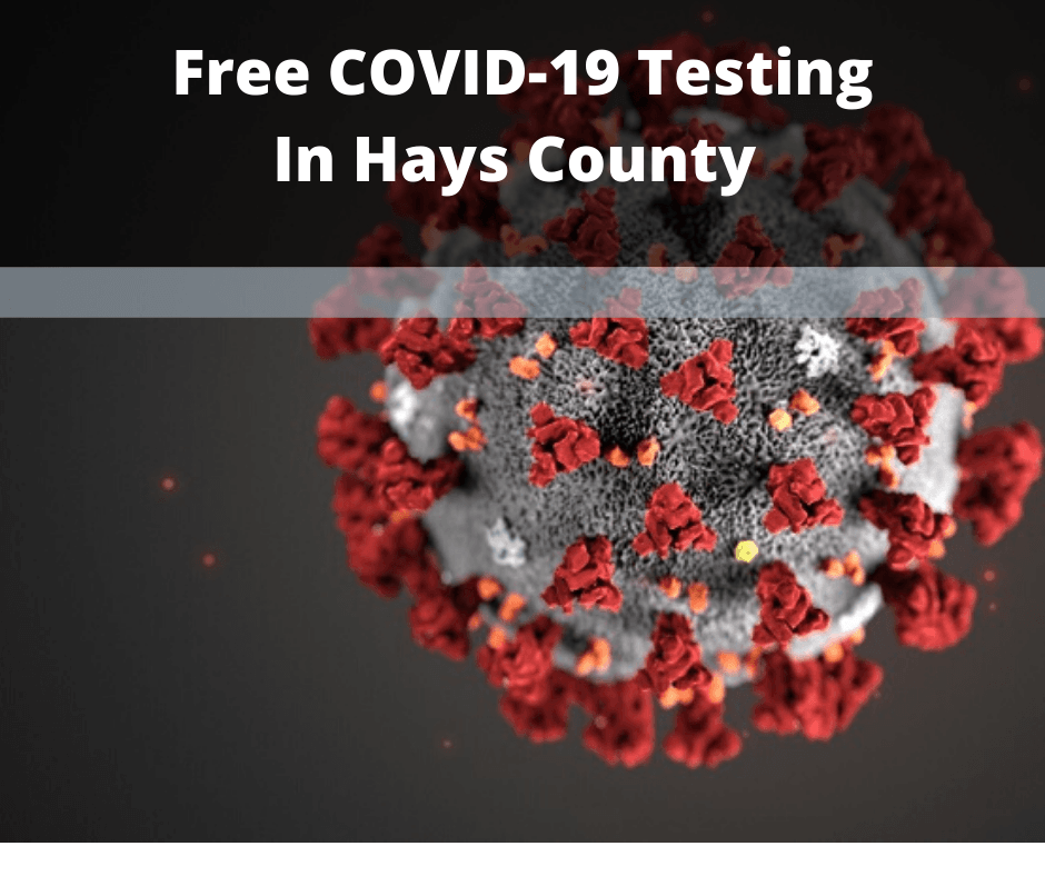 Hays County Offers Free COVID-19 Testing for Uninsured, Inderinsured and Indigent Resdidents (1)