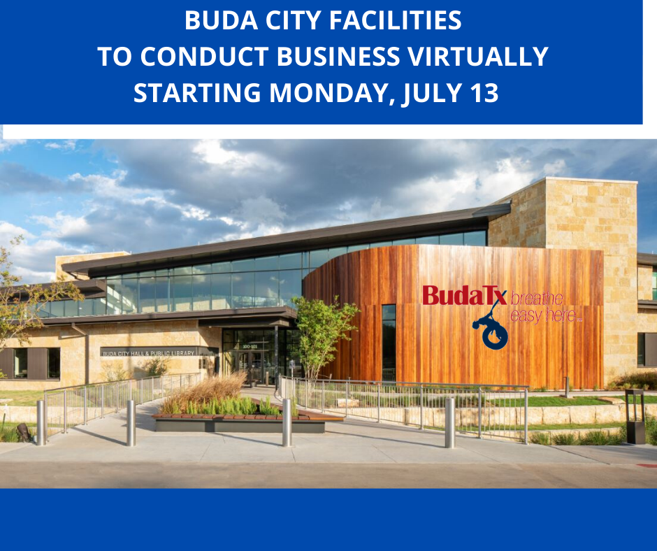 BUDA CITY FACILITIES TO CONDUCT BUSINESS VIRTUALLY