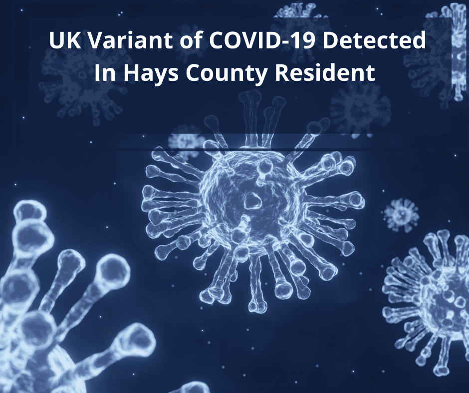 UK Variant of COVID-19 Detected In Hays County Resident