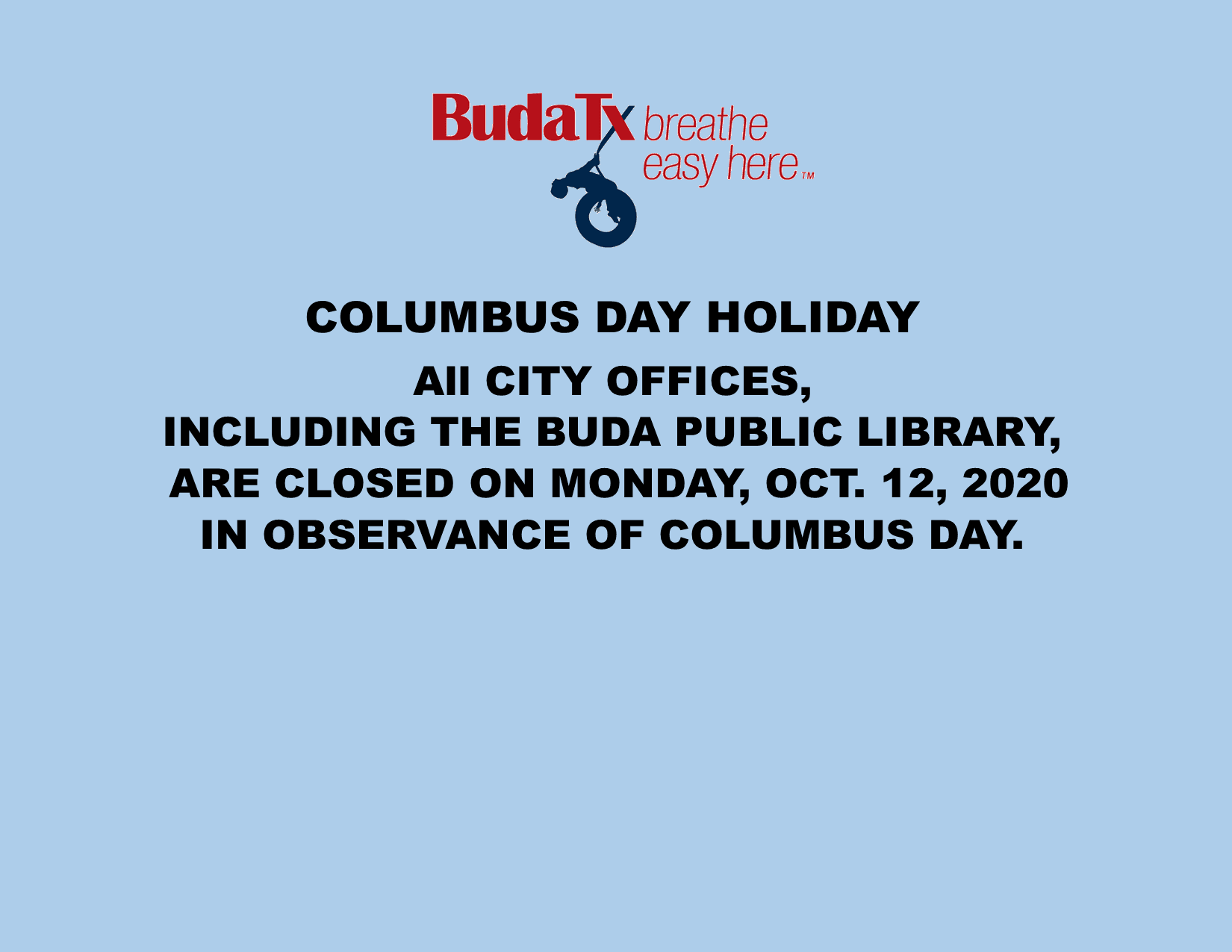 Columbus Day Holiday - Oct. 12, 2020